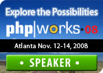 php|works 2008: Explore the Possibilities